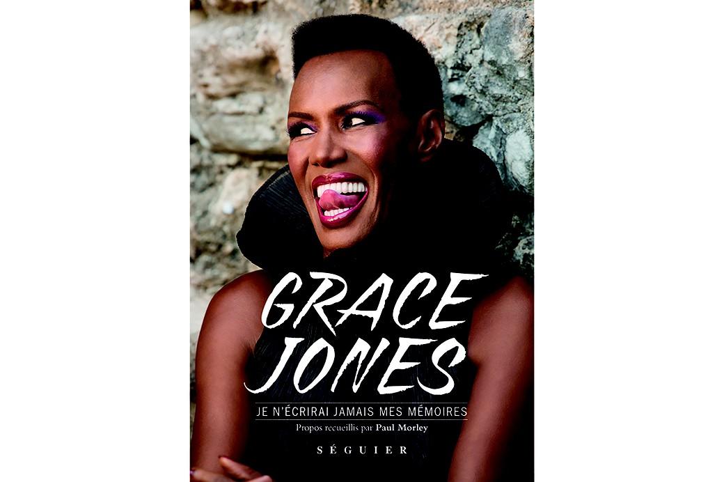 """""""Je n'écrirai jamais mes mémoires"""", Grace Jones. (Séguier Éditions)"""